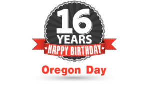 Happy Oregon Day – We Turn Sweet 16!